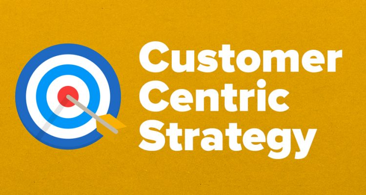 customer-centric-strategy-750x400